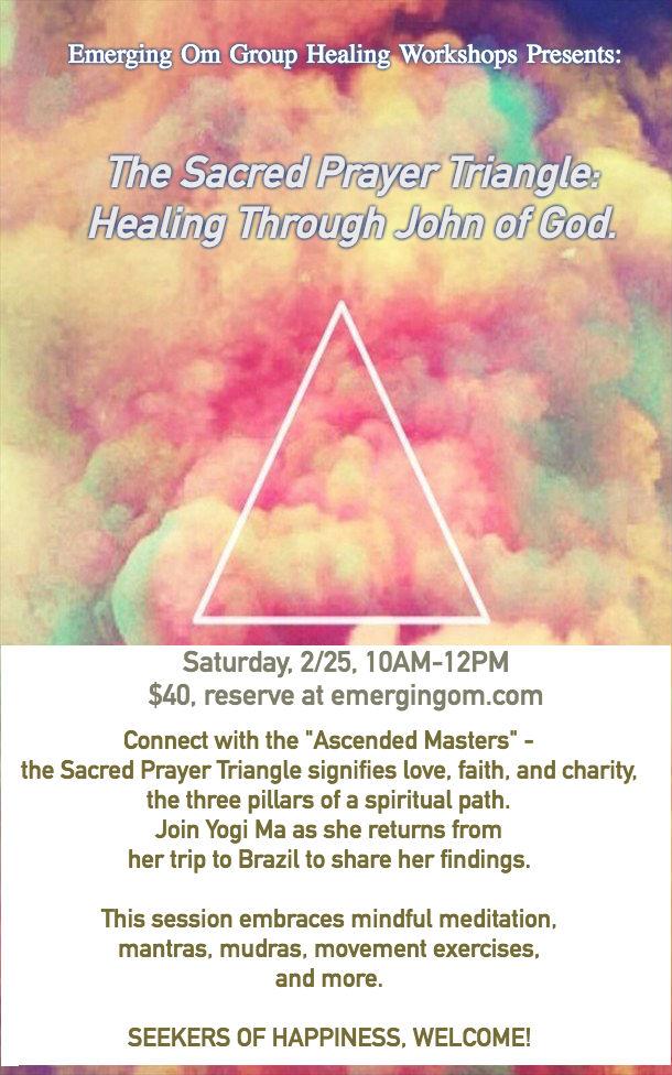The Sacred Prayer Triangle:  Healing Through John of God